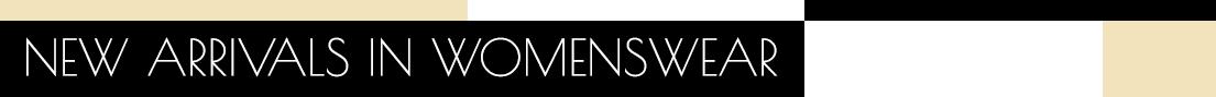 New arrivals in womenswear